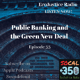 Ellen Brown writes that public banking is the only way to finance the transition to a green economy. EcoJustice Radio's Mark Morris speaks with Madeline Merritt, Core Organizer for Public Bank LA and Member of California Public Banking Alliance.